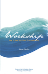 Workship - How To Use Your Work To Worship God