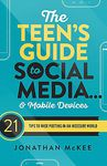 The Teens Guide To Social Media and Mobile Devices